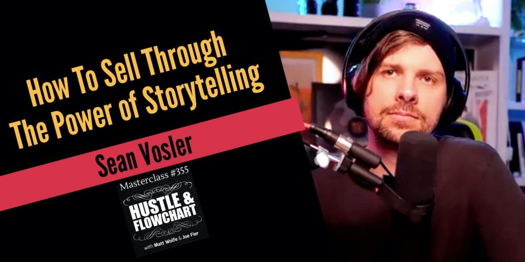 Sean Vosler – How To Sell Through The Power of Storytelling